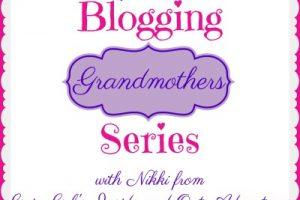 BLOGGING GRANDMOTHERS SERIES WITH NIKKI FROM GWIN GAL'S INSIDE AND OUT ADVENTURES