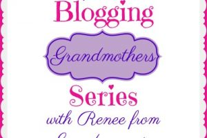 GrammysGrid.com Presents the Blogging Grandmothers Series with Renee from Grandmommin