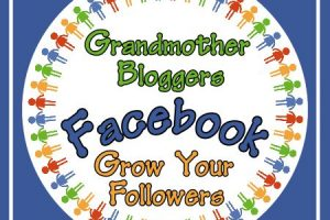 GRANDMOTHER BLOGGERS – GROW YOUR FACEBOOK FOLLOWERS LINK PARTY 3