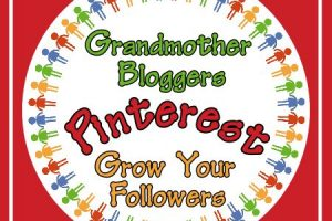 Grandmother Bloggers – Grow Your Pinterest Followers Link Party