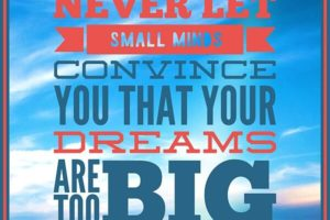 Never Let Small Minds…