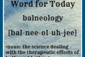 GRAMMY DEE'S WORD FOR TODAY – BALNEOLOGY