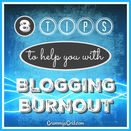 8 Tips to Help with Blogging Burnout