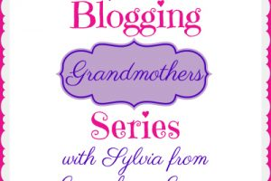 BLOGGING GRANDMOTHERS SERIES WITH SYLVIA FROM GRACE FOR A GYPSY