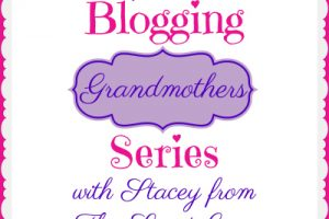 BLOGGING GRANDMOTHERS SERIES WITH STACEY FROM THE SCENT GURU