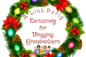 BLOGGING GRANDMOTHERS END OF THE YEAR LINK PARTY