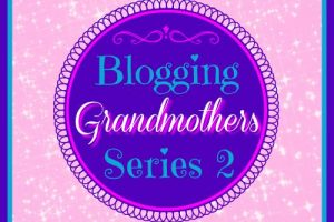 BLOGGING GRANDMOTHERS SERIES 2 WITH CHRISTIE FROM SO WHAT? NOW WHAT?