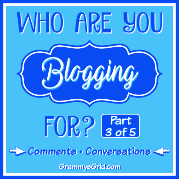 WHO ARE YOU BLOGGING FOR? PART 3 by Grammy's Grid