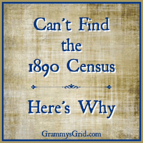 CAN'T FIND THE 1890 CENSUS - HERE'S WHY #ancestry #genealogy #census #1890census #damaged #lost #destroyed #fire #UnitedStatesCensus