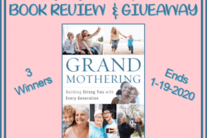 #ad GRANDMOTHERING BOOK REVIEW AND GIVEAWAY - 3 Winners. Ends 1-19-2020 for US residents #giveaway #enternow #enter #review #book #grandmothers #grandchildren #grandbabies #generations