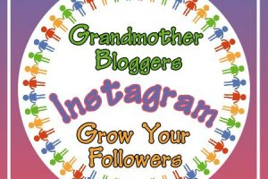 Grandmother Bloggers – Grow Your Instagram Followers Link Party 2