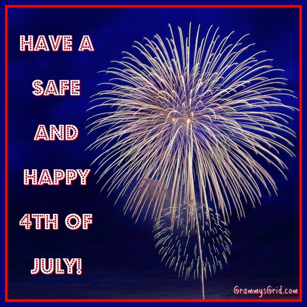 Have a Safe and Happy 4th of July 2018