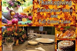 Thanksgiving Centerpiece Ideas and Fall Colors Cake