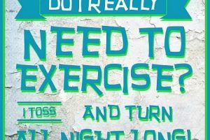 DO I REALLY NEED TO EXERCISE? I TOSS AND TURN ALL NIGHT LONG! #humor #laughter #exercise #TossAndTurn #CantSleep #insomnia