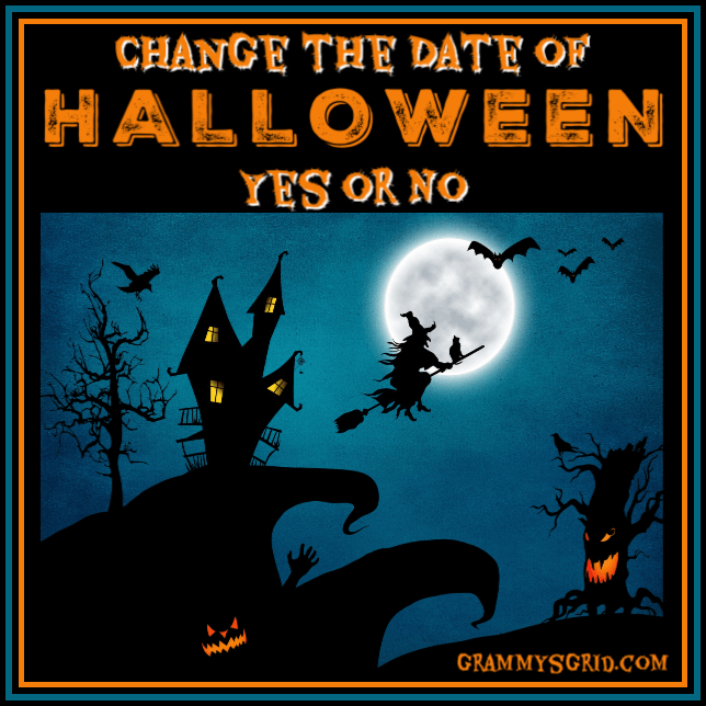 CHANGE THE DATE OF HALLOWEEN - YES OR NO #Halloween #TrickOrTreat  #TooMuchCandy #TooMuchJunkFood #GrammysGrid
