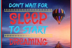 DON'T WAIT FOR SLEEP TO START DREAMING #inspire #inspiration #dream #dreaming #quote #sleep #sleeping