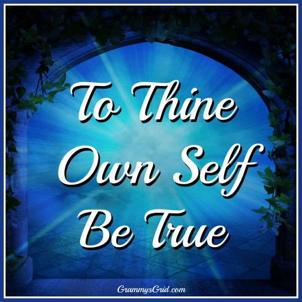 TO THINE OWN SELF BE TRUE #BeYourself #EasilyInfluenced #quotes #ThineSelf #BeTrue #OwnSelf #Hamlet #Shakespeare