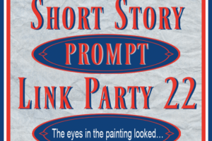 SHORT STORY PROMPT LINK PARTY 22