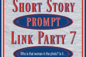 SHORT STORY PROMPT LINK PARTY 7