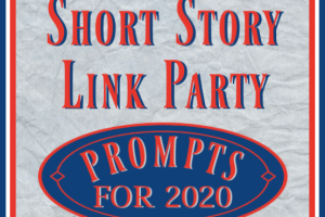 2020 LIST FOR SHORT STORY PROMPT LINK PARTY