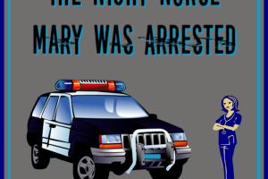 THE NIGHT NURSE MARY WAS ARRESTED is a short story that has been added to the #ShortStoryPromptLinkParty 11. Use the prompt, create your story, and then add it to the party! No story is too short! #WritingPrompt #ShortStory #WriteAStory #LinkParty #BlogParty #GrammysGrid